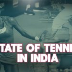 State of Tennis in India – History, Players Tournaments and Achievements