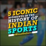 6 ICONIC MOMENTS IN THE HISTORY OF INDIAN SPORTS