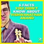 Facts about Viswanathan Anand that will blow your mind!