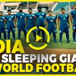 Indian football – The sleeping giant of the world