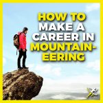 How to Make a Career in Mountaineering