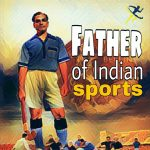 Dhyan Chand – The Father of Indian sports