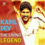Kapil Dev – The greatest all-rounder of India