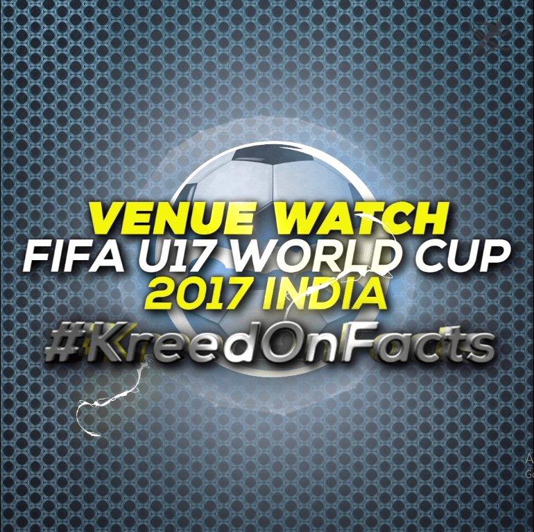 Fifa u17 world cup venues by KreedOn|India at U-17 FIFA World Cup