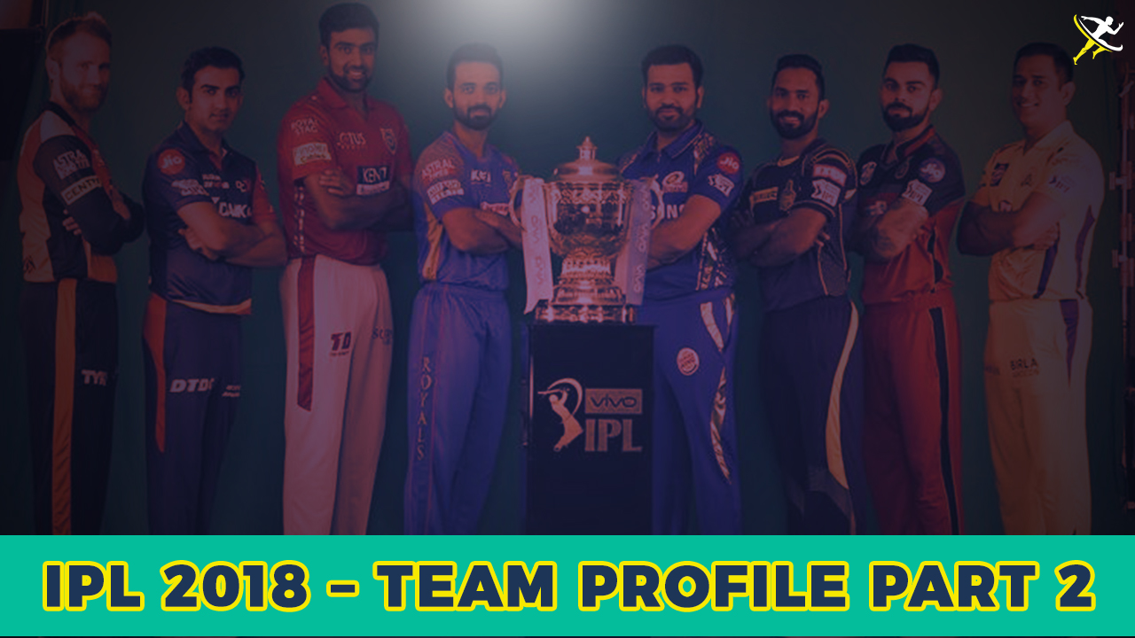 ipl 2018 team profile part 2