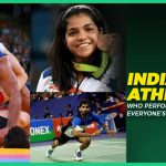 5 Indian Athletes who Performed Beyond everyone's Expectations