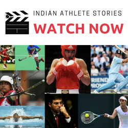 Watch now - Indian Athletes Stories