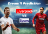 LIV vs TOT Dream11 Prediction | Liverpool vs Tottenham