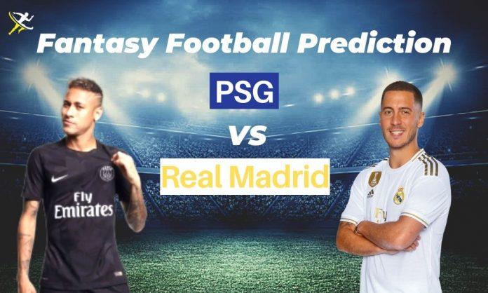 Real Madrid vs PSG Champions League Dream11 Prediction 2019