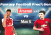 ARS vs MUN Dream11 Prediction