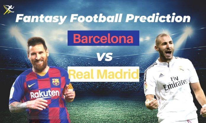 FC Barcelona vs Real Madrid La Liga Dream11 Prediction 2019