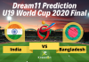 India U19 vs Bangladesh U19 Dream11 Prediction